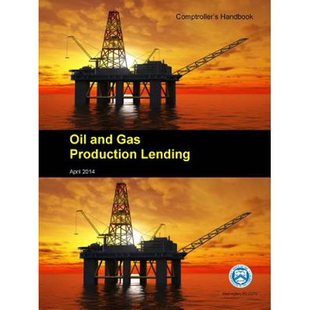 Oil and Gas Production Lending - Comptroller's