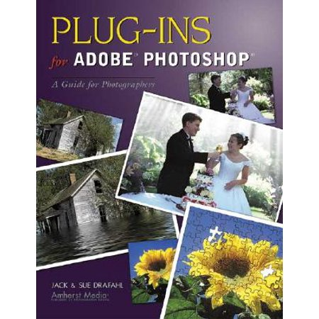 Plug-Ins for Adobe Photoshop : A Guide for