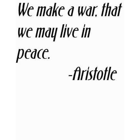 We Make A War That We May Live In Peace Positive Outlook Right Attitud