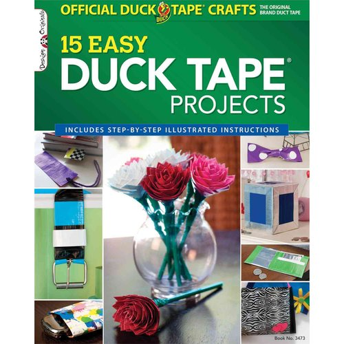 The Official Duck Tape Craft Book: 15 Easy Duck Tape Projects