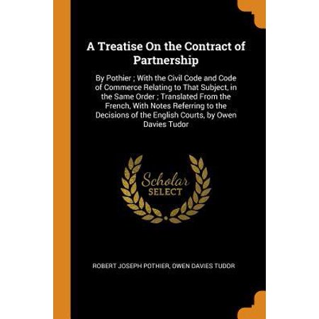 A Treatise on the Contract of Partnership: By Pothier; With the Civil Code and Code of Commerce Relating to That Subject, in the Same Order; Translate Paperback (Translate French To English)