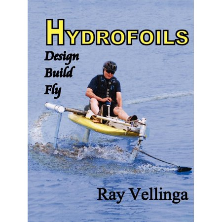 (Hydrofoils : Design, Build, Fly)