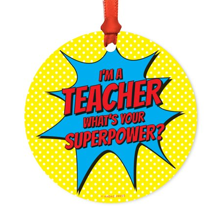 Round Metal Christmas Ornament, I'm a Teacher, What's Your Superpower?, Includes Ribbon and Gift Bag