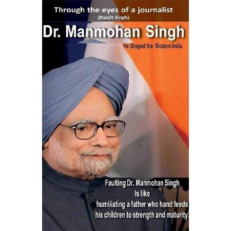 Dr. Manmohan Singh: He Shaped the Modern India - (Saint Dr Gurmeet Ram Rahim Singh Ji Insan)