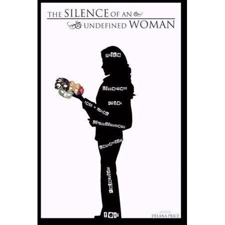 The Silence Of An Undefined Woman
