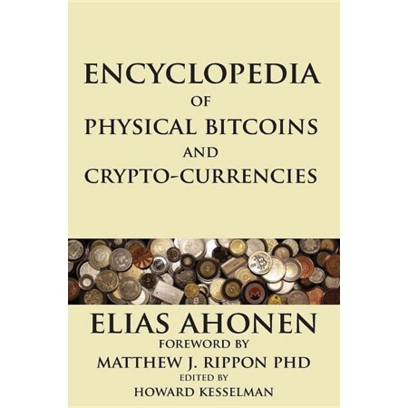 Encyclopedia Of Physical Bitcoins And Crypto Currencies