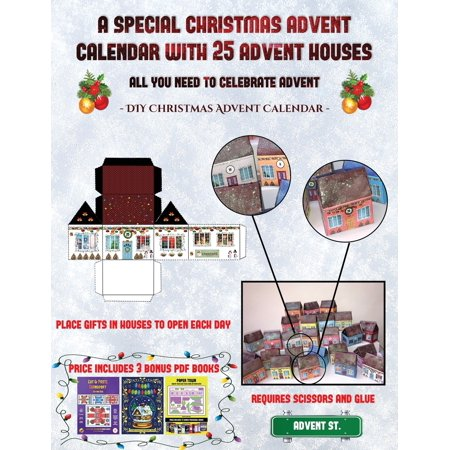 DIY Christmas Advent Calendar (A special Christmas advent calendar with 25 advent houses - All you need to celebrate advent) : An alternative special Christmas advent calendar: Celebrate the days of advent using 25 fillable DIY decorated paper houses ()