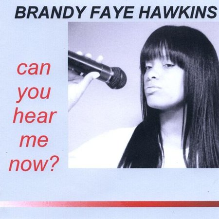 Brandy Faye Hawkins   Can You Hear Me Now   Cd