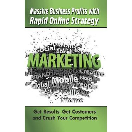 Massive Business Profits With Rapid Online Strategy  Get Results  Get Customers And Crush Your Competition