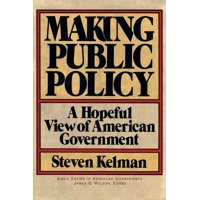 Making Public Policy : A Hopeful View Of American Government