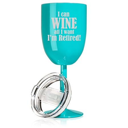 14 oz Double Wall Vacuum Insulated Stainless Steel Wine Tumbler Glass with Lid Funny Retirement I Can Wine All I Want I'm Retired (Teal) (Teal Wine Glasses)