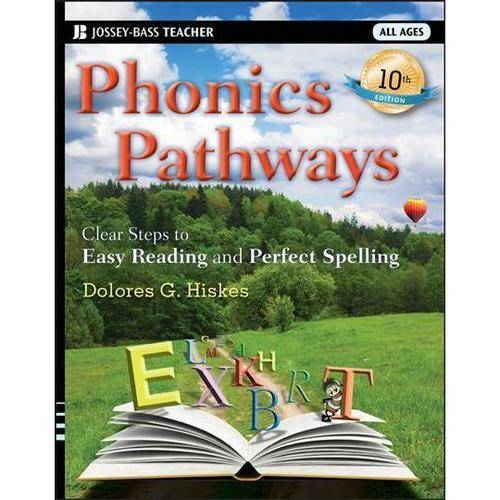 Phonics Pathways: Clear Steps to Easy Reading and Perfect Spelling by