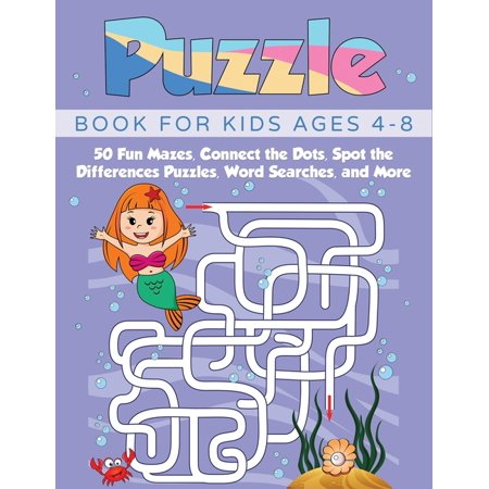 Puzzle Book for Kids Ages 4-8: 50 Fun Mazes, Connect the Dots, Spot the Differences Puzzles, Word Searches, and More (Paperback)