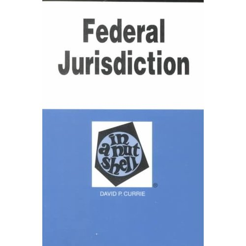 Federal Jurisdiction in a Nutshell