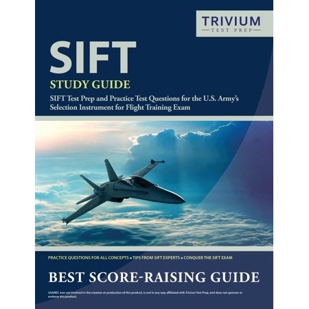 SIFT Study Guide: SIFT Test Prep and Practice Test Questions for the U.S. Army's Selection Instrument for Flight Training Exam (Paperback) Wings Flight Training