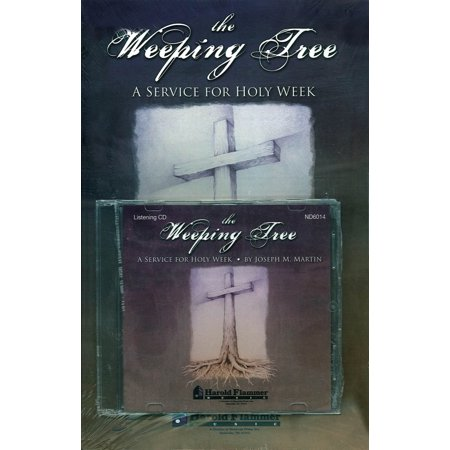 The Weeping Tree  A Service For Holy Week  With Cd