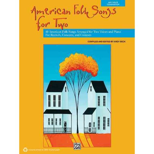 American Folk Songs for Two: 10 American Folk Songs Arranged for Two Voices and Piano for Recitals, Concerts, and Contests
