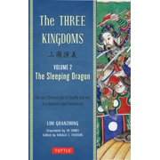 The Three Kingdoms, Volume 2: The Sleeping Dragon : The Epic Chinese Tale of Loyalty and War in a Dynamic New Translation (with Footnotes)