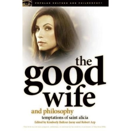 The Good Wife And Philosophy  Temptations Of Saint Alicia