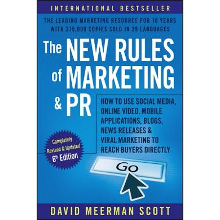 The New Rules of Marketing and PR : How to Use Social Media, Online Video, Mobile Applications, Blogs, Newsjacking, and Viral Marketing to Reach Buyers (Best Blog For Business Use)