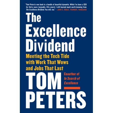 The Excellence Dividend : Meeting the Tech Tide with Work That Wows and Jobs That (Best Work At Home Jobs With No Fees)
