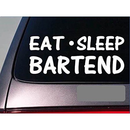 Eat Sleep Bartend Sticker *G785* 8
