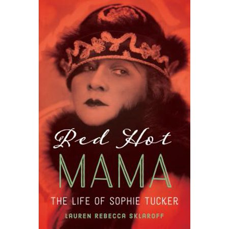 Hot Mama Collection - Red Hot Mama : The Life of Sophie Tucker