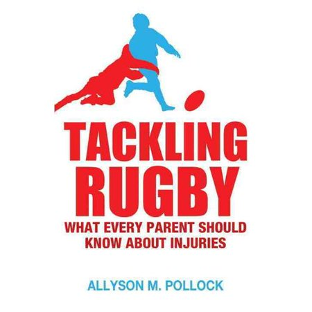 Tackling Rugby: What Every Parent Should Know About Injuries