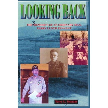 Looking Back  The Memoirs Of An Ordinary Man  Terry Lloyd Tennant