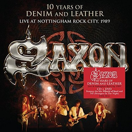 Saxon: 10 Years Of Denim & Leather - Live At Nottingham Rock City 1989 (Includes DVD)
