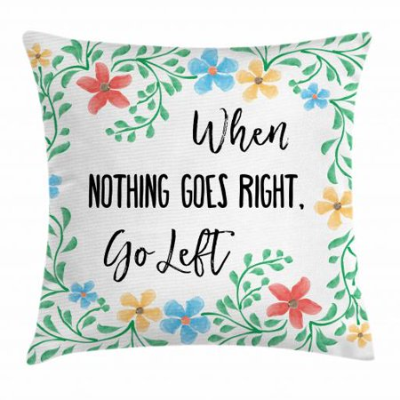 Funny Words Throw Pillow Cushion Cover, Fresh Watercolor Flowers Frame with an Inspirational Saying about Life Wisdom, Decorative Square Accent Pillow Case, 16 X 16 Inches, Multicolor, by Ambesonne (Pillows With Words)