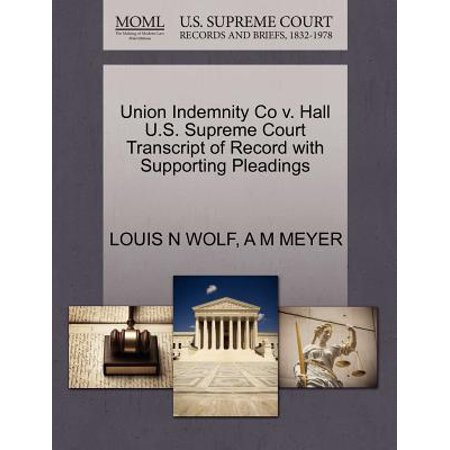 Union Indemnity Co V. Hall U.S. Supreme Court Transcript of Record with Supporting Pleadings