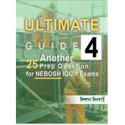 Ultimate Guide 4 Another 25 Prep Questions for NEBOSH IGC 1 Exams - eBook