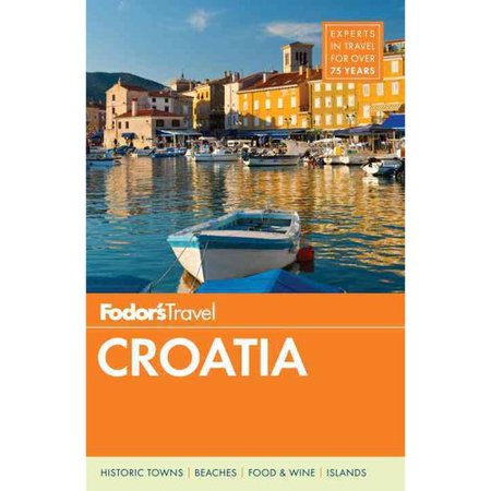 Fodors Croatia  With A Side Trip To Montenegro