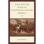 Food and the Novel in Nineteenth-Century America - eBook