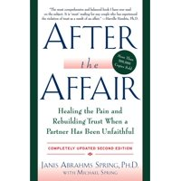 After the Affair: Healing the Pain and Rebuilding Trust When a Partner Has Been Unfaithful (Paperback)