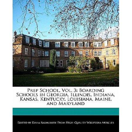 Prep School, Vol. 3 : Boarding Schools in Georgia, Illinois, Indiana, Kansas, Kentucky, Louisiana, Maine, and