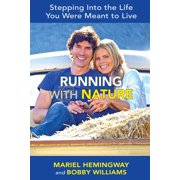 Running with Nature : Stepping Into the Life You Were Meant to Live