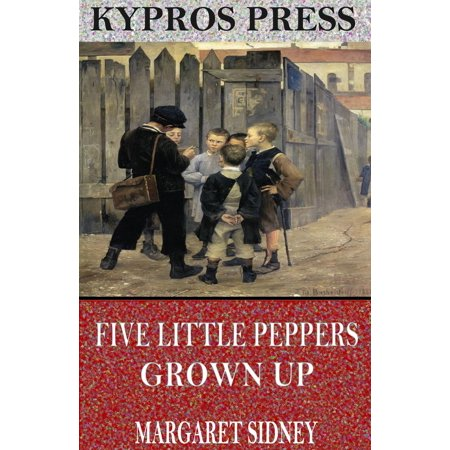 Five Little Peppers Grown Up - eBook](Grown Up Halloween Ideas)