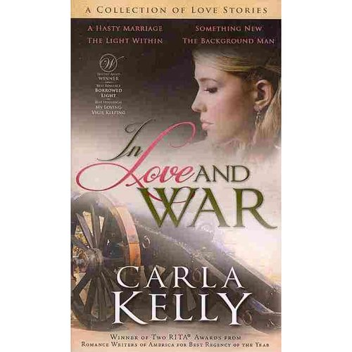 In Love and War: A Collection of Love Stories: A Hasty Marriage / The Light Within / Something New / The Background Man
