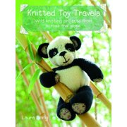 Knitted Toy Travels: 15 wild knitting projects from around the globe (Paperback)
