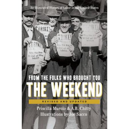 From the Folks Who Brought You the Weekend : An Illustrated History of Labor in the United - Halloween Short History