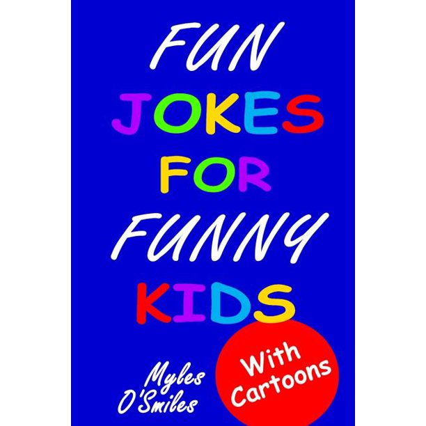 Fun Jokes For Funny Kids Jokes Riddles And Brain Teasers For Kids 6 10 Paperback Walmart Com Walmart Com