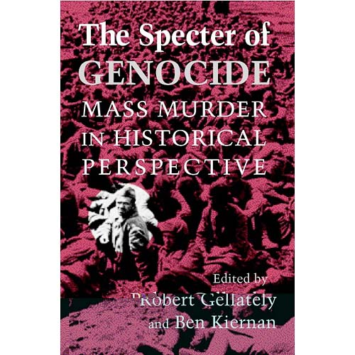 The Specter of Genocide: Mass Murder in Historical Perspective