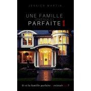 Une Famille (presque) Parfaite 1 - eBook
