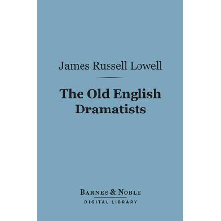 The Old English Dramatists (Barnes & Noble Digital Library) - eBook