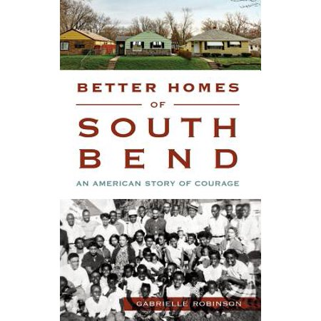 Better Homes of South Bend : An American Story of Courage