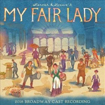 My Fair Lady (2018 Broadway Cast Recording) (CD) Broadway Cast Recording Cd
