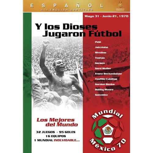 Futbol Mexico 70: Y Los Dioses Jugaron Futbol