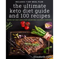 The Ultimate Keto Diet Guide & 100 Recipes (Paperback)
